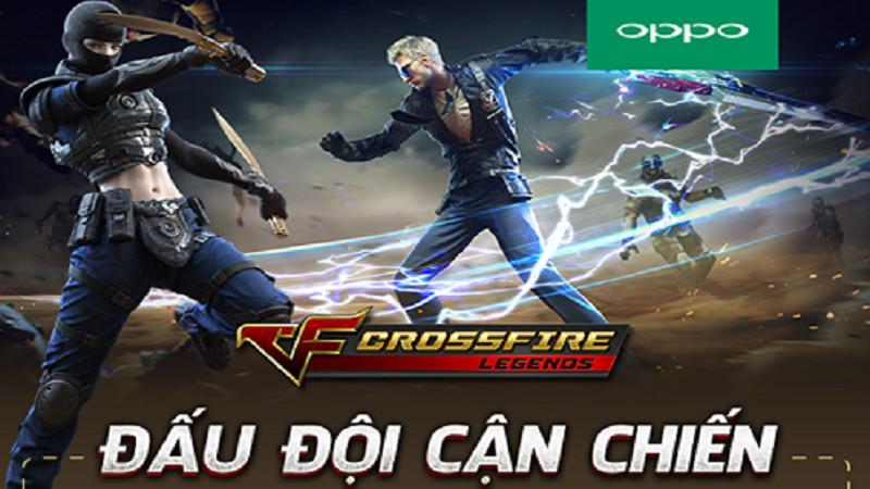 Đấu đội cận chiến – Giật OPPO F3 Plus cùng Crossfire Legends