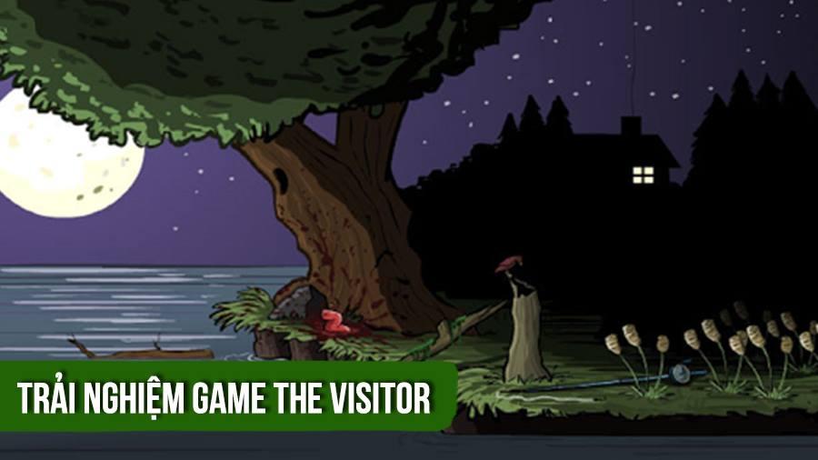 Trải nghiệm game giải đố vừa tởm vừa dị - THE VISITOR