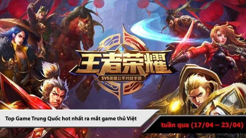 Top 5 game Trung Quốc HOT nhất (23/04 -...