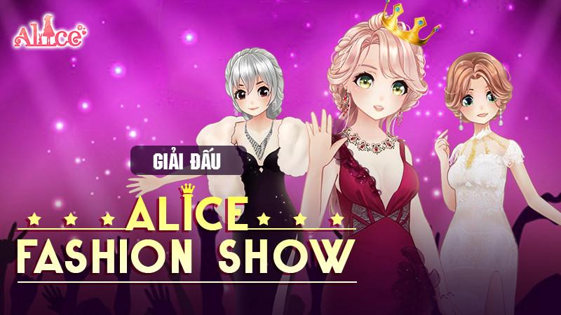 Alice Fashion Show – Đẳng cấp fashionista cùng giải đấu từ Alice 3D