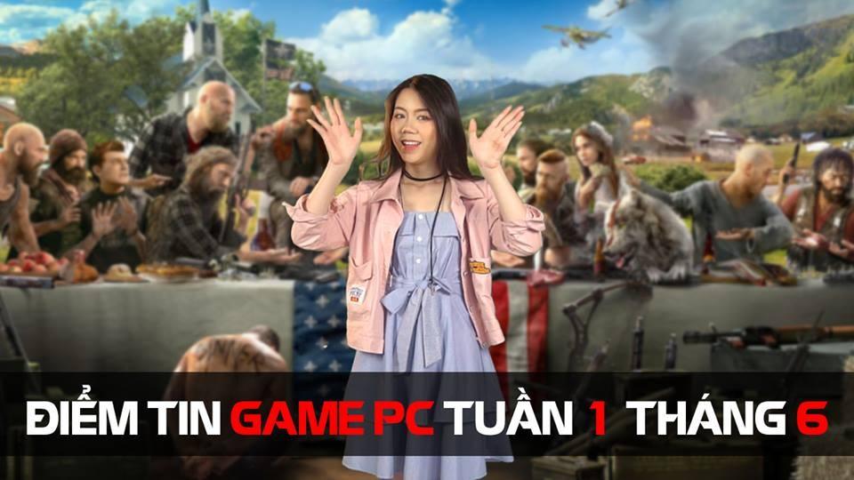 Điểm tin game PC tuần 1 tháng 6/2017