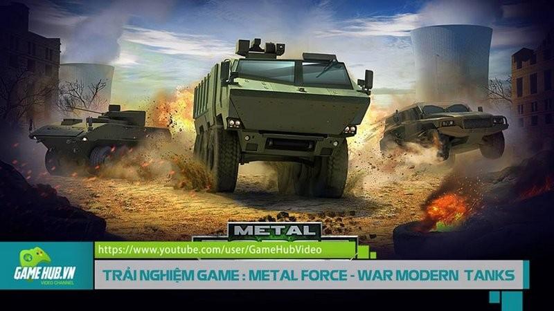 Trải nghiệm Metal Force: War Modern Tanks - Game đấu tăng siêu đẹp có tiếng Việt