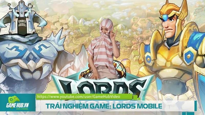 Trải nghiệm: Lords Mobile - Siêu phẩm chiến thuật 2017