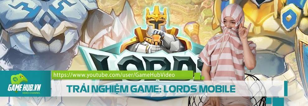 http://static.gamehub.vn/img/files/2017/06/21/gamehubvn-trai-nghiem-lord-mobile.jpg
