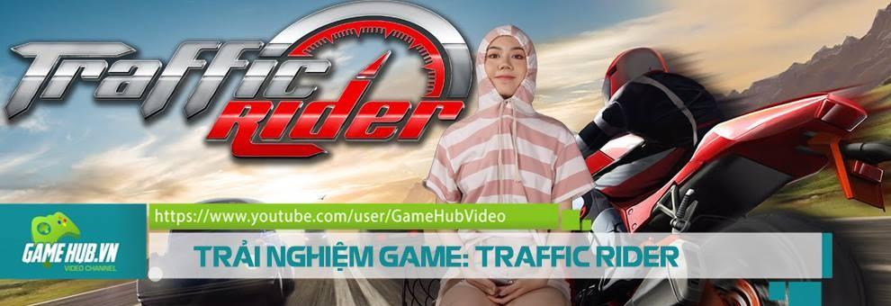 http://static.gamehub.vn/img/files/2017/06/22/gamehubvn-traffic-rider.jpg