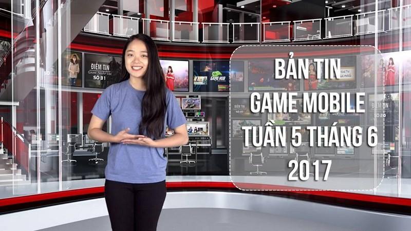 Bản tin Game Mobile tuần 5 tháng 6/2017