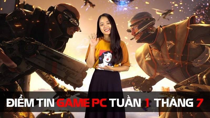 Điểm tin Game PC tuần 1 tháng 7