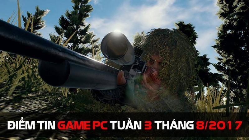 ĐIỂM TIN GAME PC TUẦN 3 THÁNG 8/2017