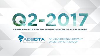 adsota, báo cáo thị trường quảng cáo di động, báo cáo thị trường quảng cáo di động quý ii 2017, công ty adsota, quảng cáo, quảng cáo di động, quảng cáo di động việt nam, thị trường quảng cáo di động, thị trường quảng cáo di động việt nam
