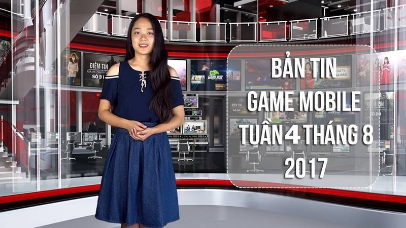 Bản tin Game Mobile tuần 4 tháng 8/2017