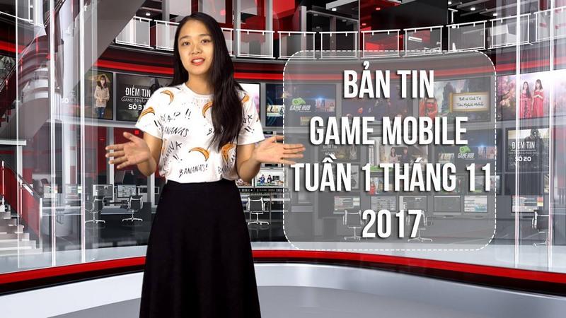 Bản tin game Mobile tuần 1 tháng 11/2017
