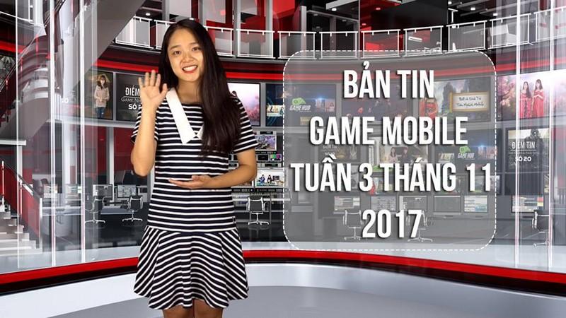 Bản tin game Mobile tuần 3 tháng 11/2017