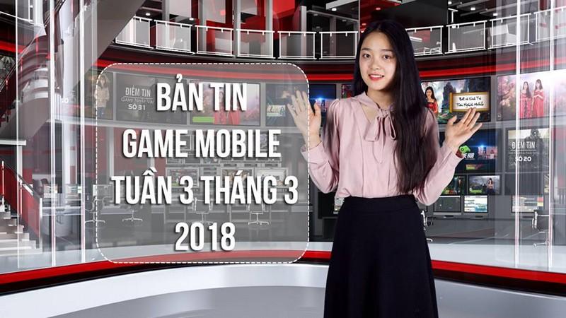 Bản Tin Game Mobile Tuần 3 Tháng 3/2018