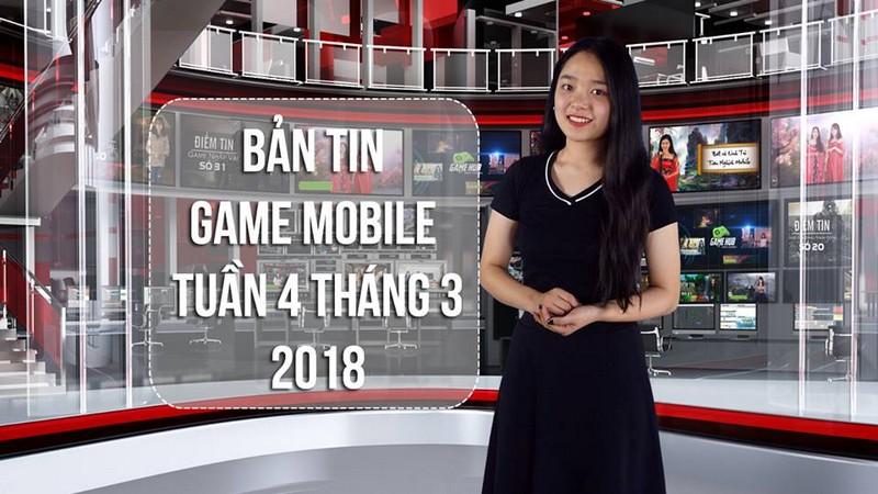 Bản Tin Game Mobile Tuần 4 Tháng 3/2018