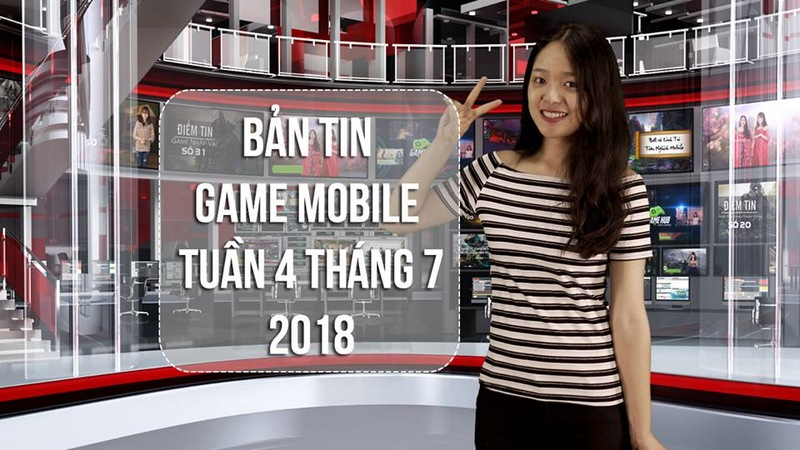 Ban tin game mobile tuan 4 thang 7 2018