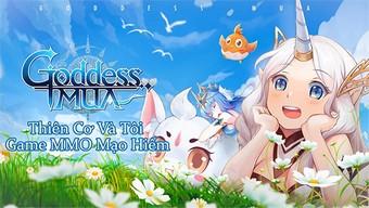 Game hành động Goddess MUA – Nụ Hôn Nữ Thần cập bến làng game Việt
